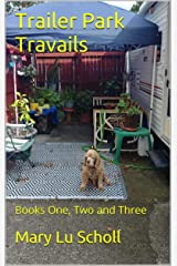 Trailer Park Travails: Books One, Two and Three Kindle Edition