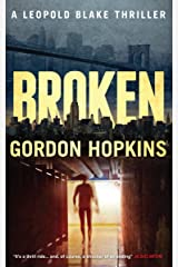 Broken: A Leopold Blake Thriller Kindle Edition