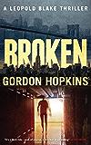 Broken: A Leopold Blake Thriller (English Edition)