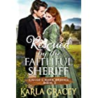 Rescued by the Faithful Sheriff: Historical Mail Order Bride Western Romance Book (Eagle Creek Brides 2)