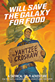 Will Save the Galaxy for Food (English Edition)