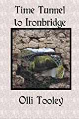 Time Tunnel to Ironbridge Kindle Edition