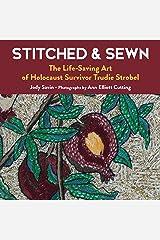 Stitched & Sewn: The Life-Saving Art of Holocaust Survivor Trudie Strobel Hardcover