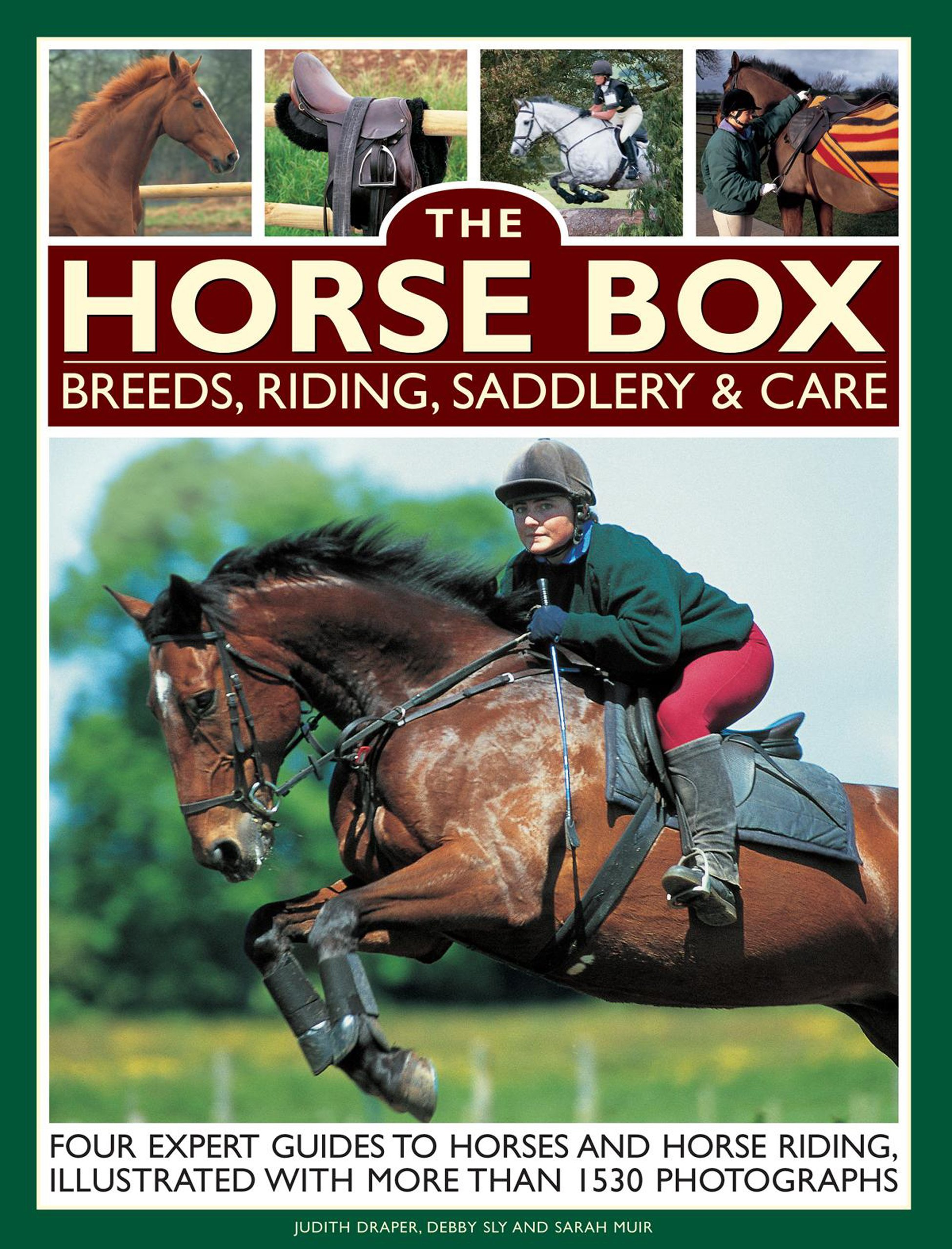 The Horse Box: Breeds, Riding, Saddlery & Care: Four Expert Guides To Horses And Horse Riding, Illustrated With More Than 1530 Photographs ebook