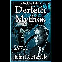 A Look Behind the Derleth Mythos: Origins of the Cthulhu Mythos book cover