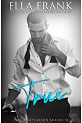 True (Temptation Series Book 6) Kindle Edition