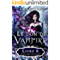 Le Don De Vampire 6: Espoirs Secrets (French Edition)