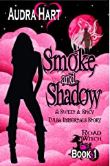 Smoke and Shadow: Road Witch Book 1 (A Sweet & Spicy Tulsa Immortals Story) (Road Witch Series) Kindle Edition