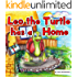 """Children picture book:""""Leo the Turtle has a Home"""":Bedtime story(Beginner reader)values(Funny)(Animal story book)Early learning(kid book-level 1)Children ... (Baby & Toddler Bedtime & Dreaming Books)"""