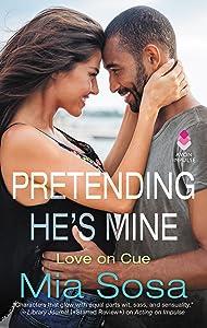 Pretending He's Mine (Love on Cue)