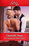 Mills & Boon : The Secret He Must Claim (The Saunderson Legacy)
