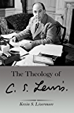 The Theology of C.S. Lewis: Updated 2017 Edition