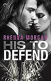 His to Defend: A Mafia Romance (NOLA Knights Book 1)