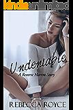 Undeniable: A Reverse Harem Love Story (Reverse Harem Story Book 3)