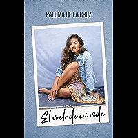 Paloma De la Cruz: El vuelo de mi vida (Spanish Edition)
