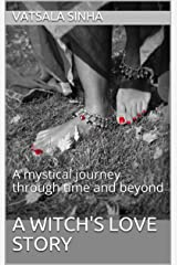A Witch's Love Story: A mystical journey through time and beyond Kindle Edition