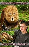 Jax's Rebellion (Coalition Training Academy Book 1) (English Edition)