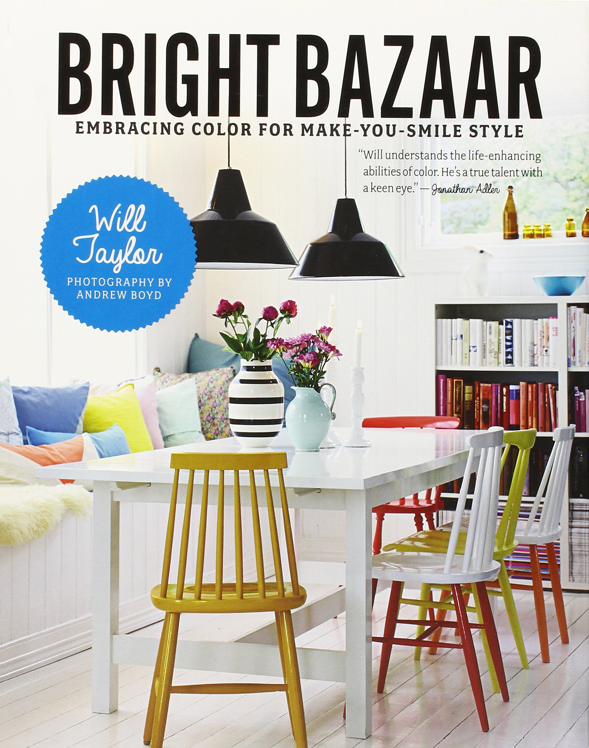 Bright Bazaar: Embracing Color for Make-You-Smile Style: Amazon.es: Will Taylor: Libros en idiomas extranjeros