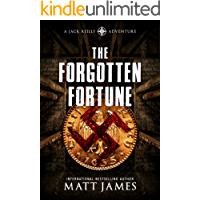 The Forgotten Fortune: An Archaeological Thriller (The Jack Reilly Adventures Book 1)