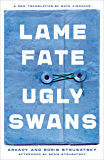 Lame Fate | Ugly Swans (Rediscovered Classics)