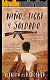 Niño, tigre y soldado (ACCIÓN Y AVENTURA) (Spanish Edition)