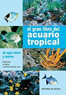 El gran libro del acuario tropical (Spanish Edition)