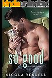 So Good (An Alpha Dogs Novel)