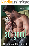 So Good (An Alpha Dogs Novel)