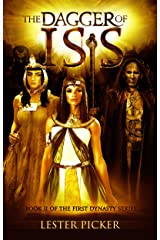The Dagger of Isis (The First Dynasty Book 2) Kindle Edition
