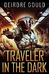 Traveler in the Dark (Ex Situ Book 1) Kindle Edition
