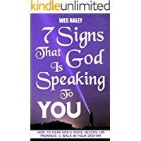 7 Signs that God is Speaking to You: How to Hear God's Voice, Receive His Promises, & Walk in Your Destiny