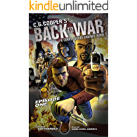 Back to War: Graphic Novel: Episode One (Corps Justice Graphic Novel Series Book 1)