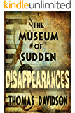 The Museum of Sudden Disappearances (Jurassic Jim Fleetwood series Book 1)