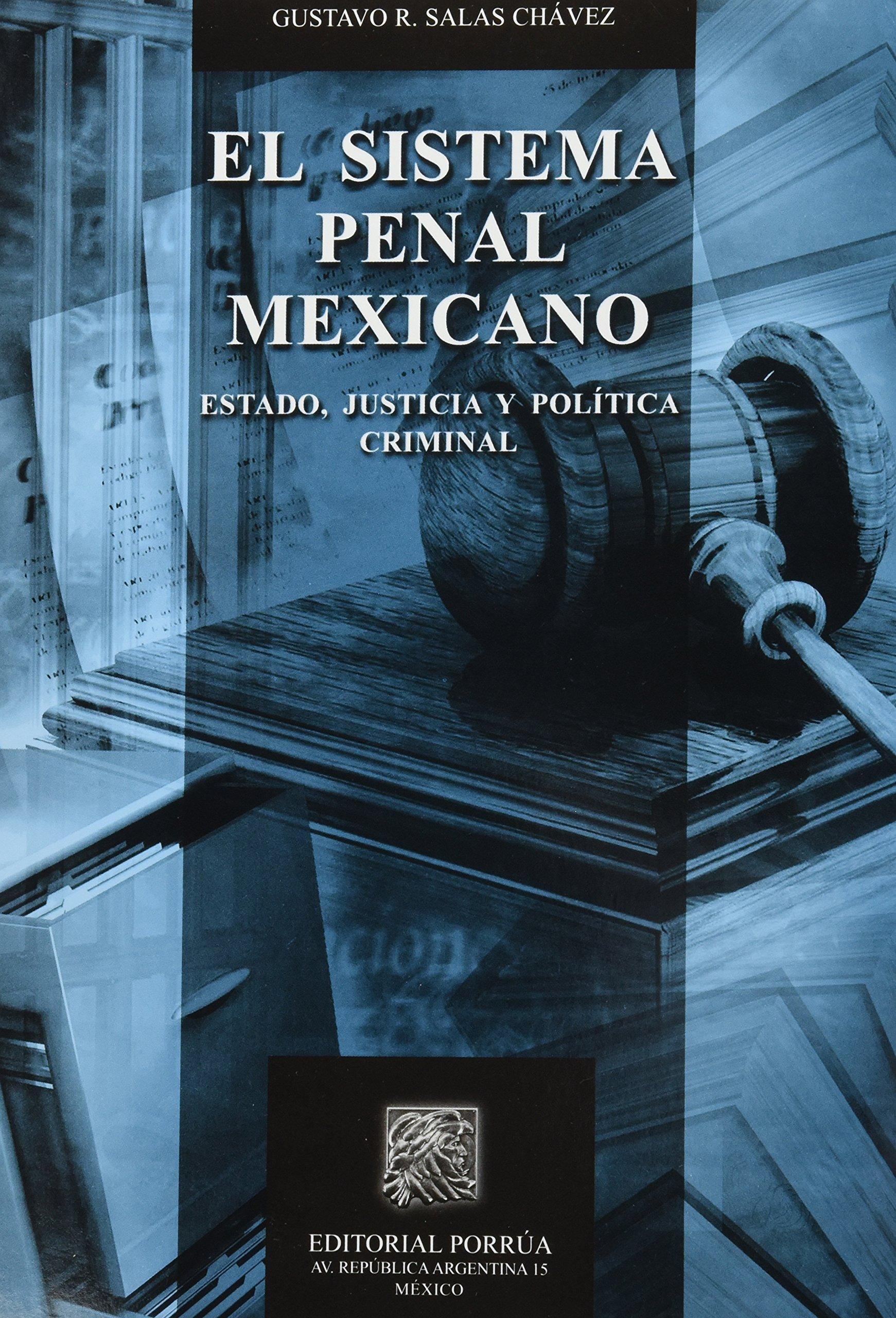 Read Online SISTEMA PENAL MEXICANO ESTADO JUSTICIA Y POLITICA CRIMINAL ebook
