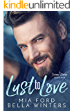 Lust to Love: A Second Chance Romance