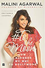 To the Moon: How I Blogged My Way to Bollywood Paperback