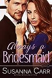 Always a Bridesmaid: A Mistaken Identity Romance