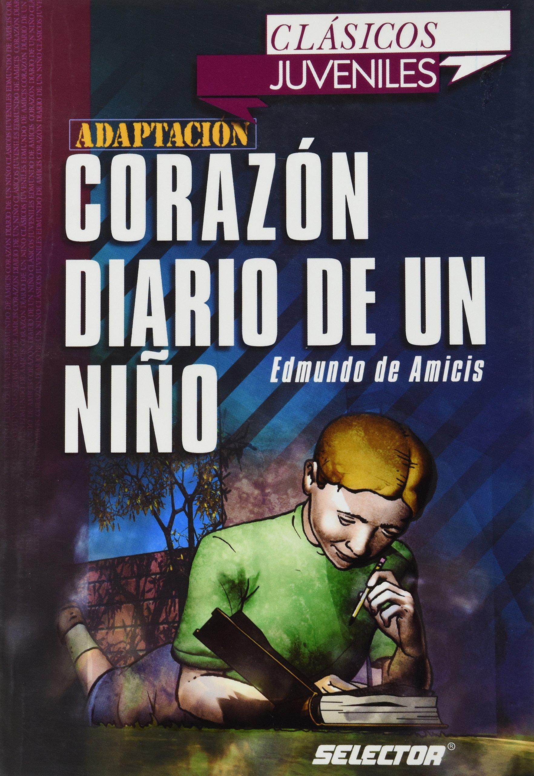 Corazon/ Heart: Diario De Un Nino/ Diary of a Child Clasicos Juveniles: Amazon.es: Edmundo De Amicis: Libros
