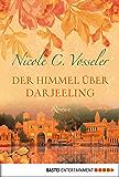 Der Himmel über Darjeeling: Roman