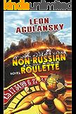 Non-Russian Roulette