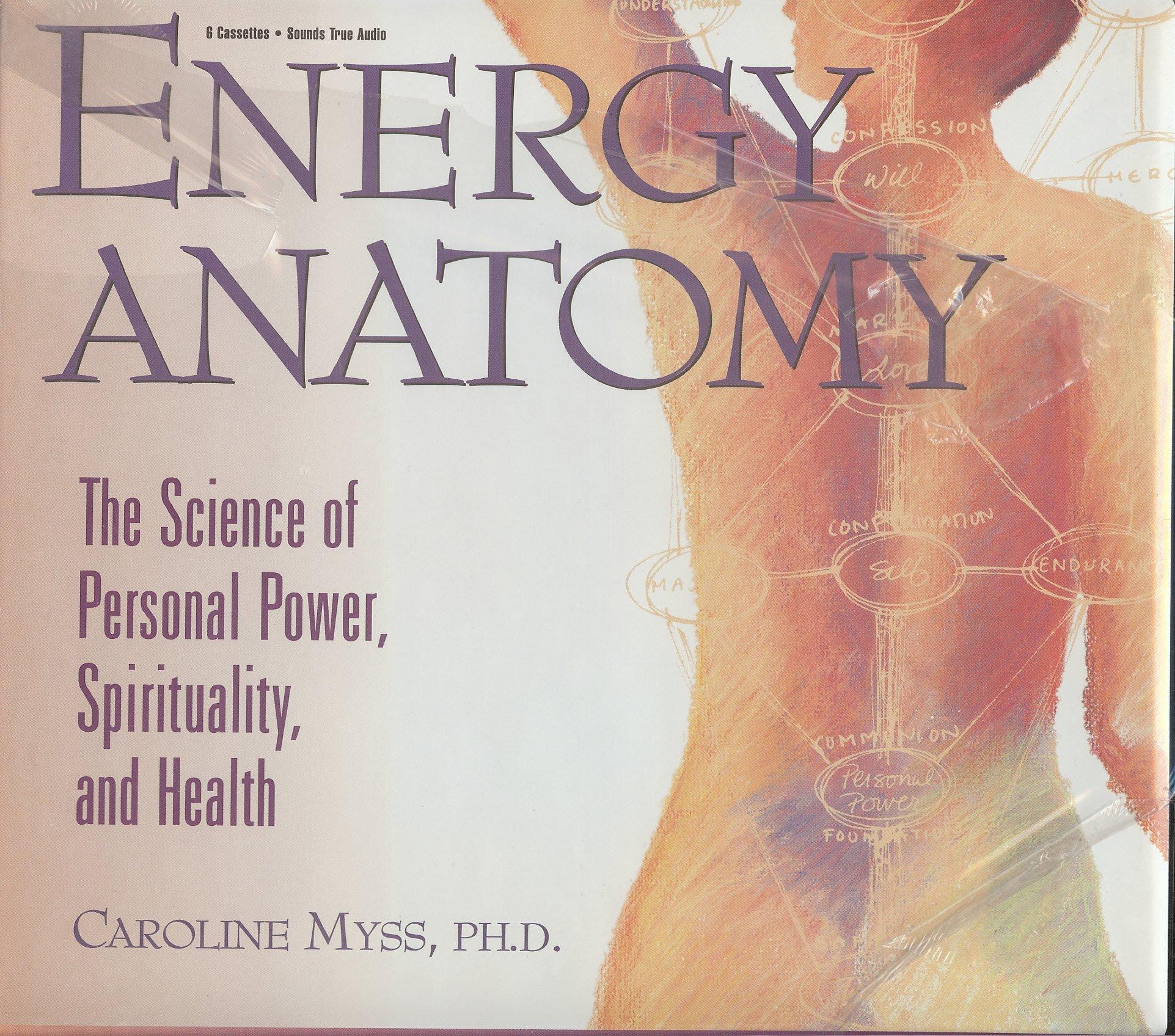 Energy Anatomy: PhD Caroline Myss: Amazon.com: Books