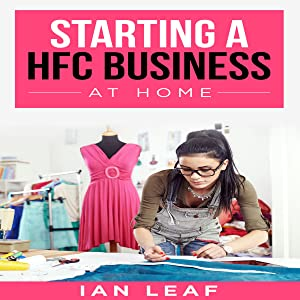 Ian Leaf's Starting a HFC Business at Home