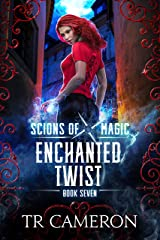 Enchanted Twist: An Urban Fantasy Action Adventure (Scions of Magic Book 7) Kindle Edition