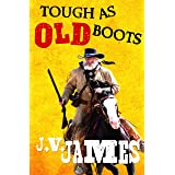 Tough As Old Boots (Never Too Old Westerns Book 2)