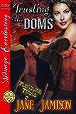 Trusting Her Doms [Pleasure, Texas 2] (Siren Publishing Menage Everlasting)
