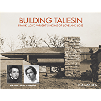 Building Taliesin: Frank Lloyd Wright's Home of Love and Loss book cover