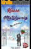 Küsse unter dem Mistelzweig: Liebesroman