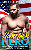 MILITARY ROMANCE: Hometown Hero 3: Humble, Honorable and Horny: A BWWM Interracial Multicultural Romance (Man of Action)