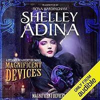 Magnificent Devices: A Steampunk Adventure Novel (Volume 3)