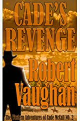 Cade's Revenge (The Western Adventures of Cade McCall Book 2) Kindle Edition